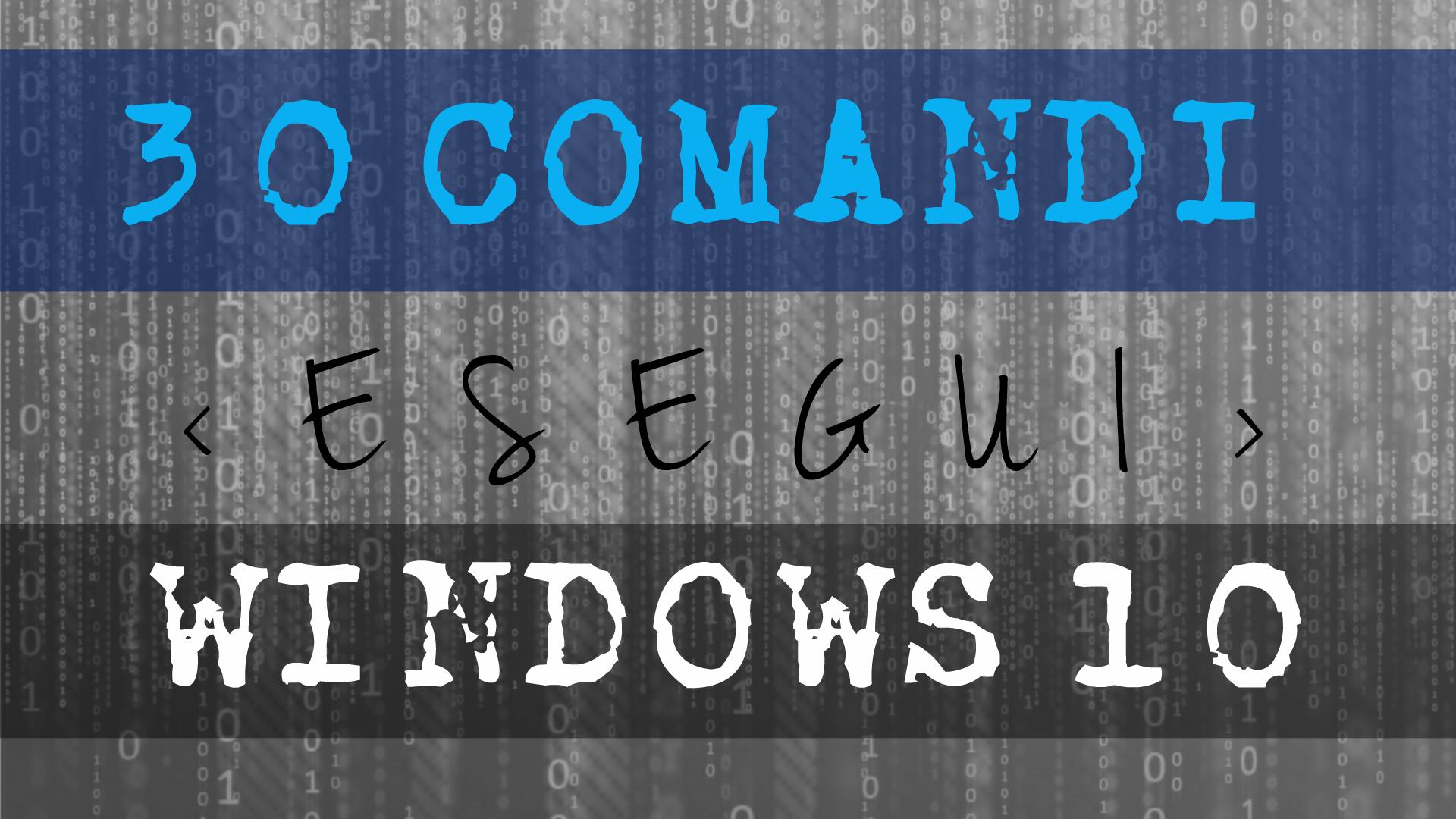 """30 Comandi """"Esegui"""" Windows 10"""