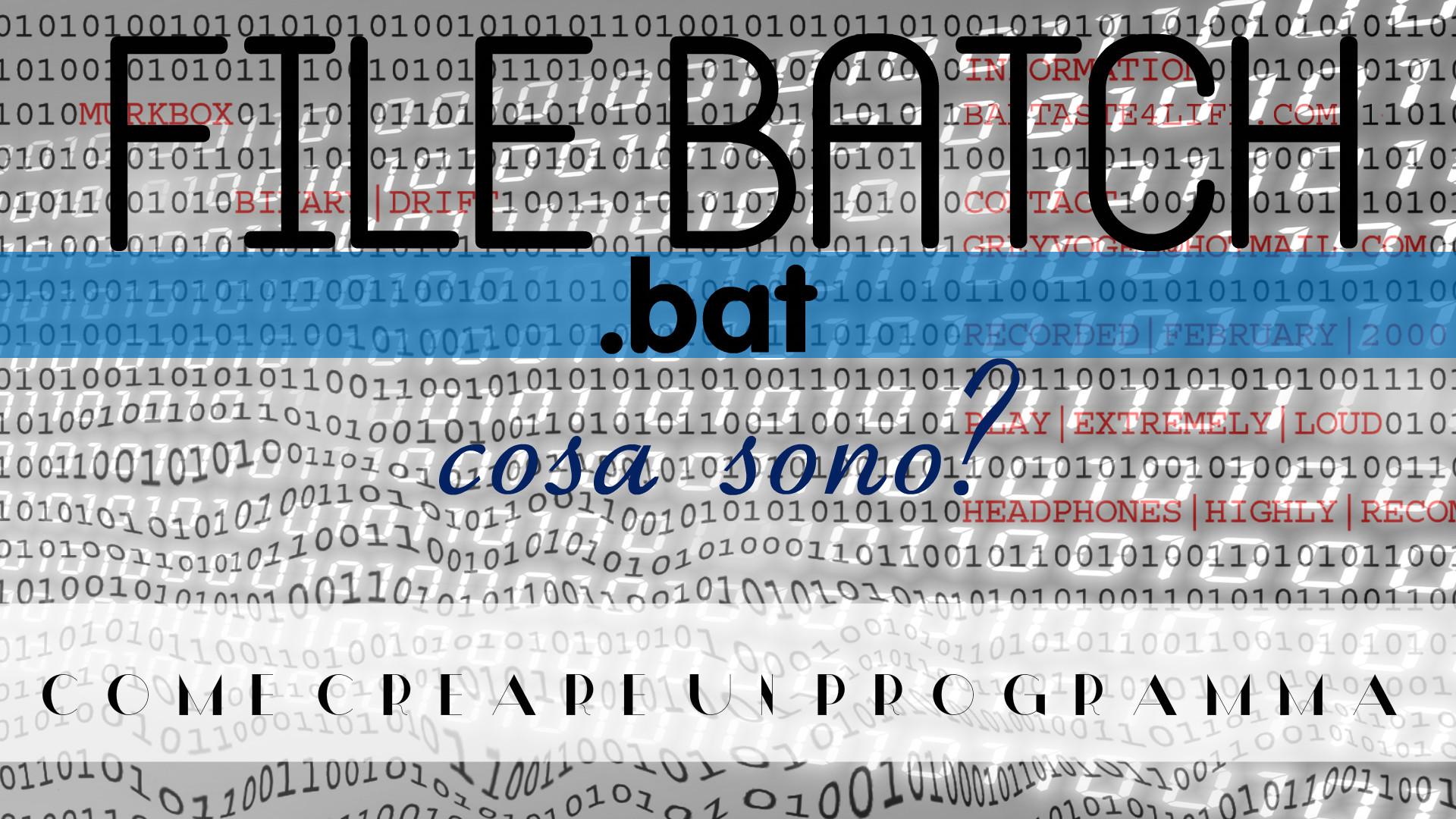 Come creare un file batch ( .bat )